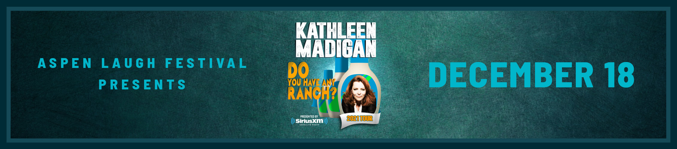 Kathleen Madigan Do you have any ranch?