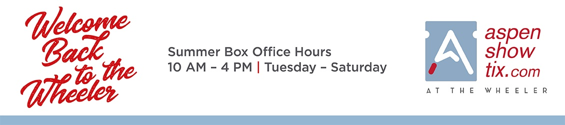 Box office hours Tuesday through Saturday from 10 to 4 PM